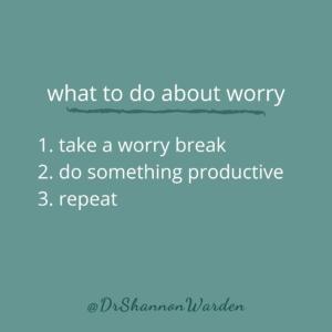 Take a Worry Break by Dr. Shannon Warden